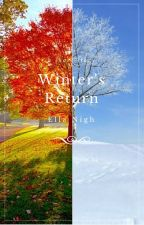 Winter's Return (Complete) by EllaNigh