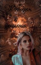 Principes y Princesas  by luchimora