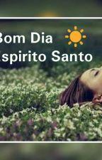 🍃Bom Dia Espírito Santo ⛅ by DannyMorena5