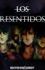 Los Resentidos.  by nocreoenelamor