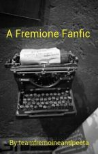 A Fremione Fanfiction ON HOLD by teamfremione_peeta