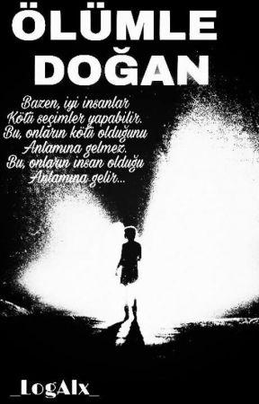 ÖLÜMLE DOĞAN by _LogAlx_