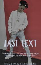 Last Text | Jacob S. {Book Part One} - #Wattys2017 by lovelystuff_