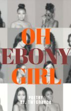 Oh Ebony Girl by TWTChance