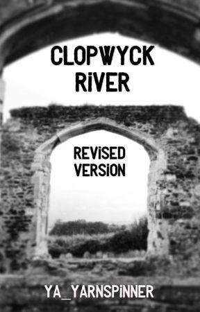 Clopwyck River - revised version by ya_yarnspinner