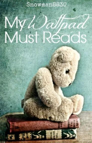 My Wattpad Must Reads (Completed Stories)
