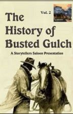 The History of Busted Gulch - Vol. 2 by lyttlejoe