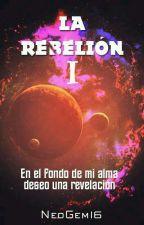 La Rebelión ( Parte 1 De 3 ) by NeoGem16