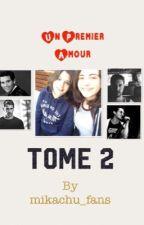 Un Premier Amour, le TOME 2 by mikachu_fans