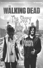 The Story how I met Daryl Dixon♡-The Walking Dead by WordDreamer99