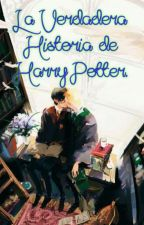 La Verdadera Historia de Harry Potter by IruchiSlytherin934