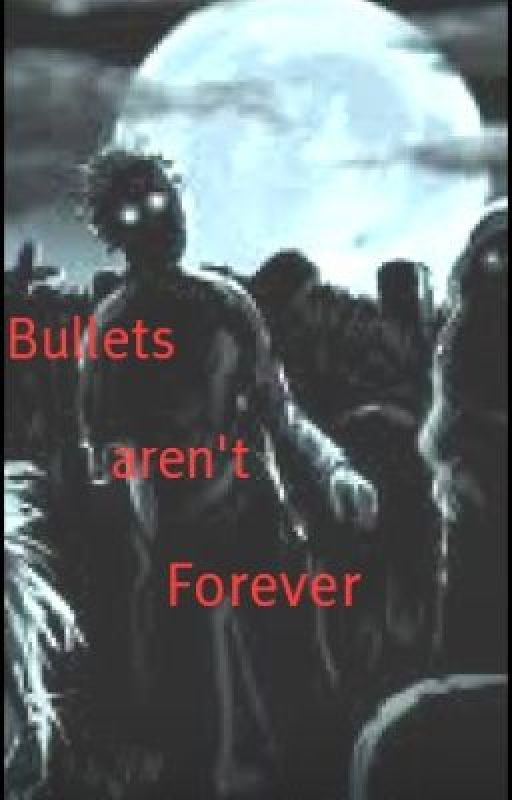 Bullets aren't Forever by RedWaterBlackHeart