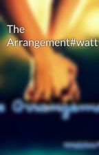The Arrangement#wattys2017 by mharveyllous