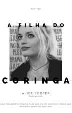 A Filha do Coringa-wattys2017-vol.1 by AliceCooper13