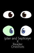 Iplier and Septiceye x Reader Oneshots by RayOHappiness