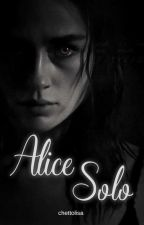 Alice Solo - a STAR WARS Story || FF✔ by chettolisa