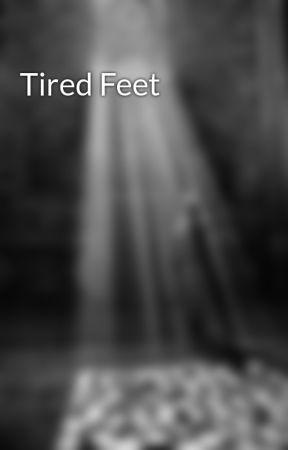 Tired Feet by MohamedHammoud9