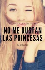 No me gustan las princesas. by Saraslifes