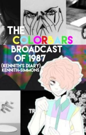 The COLORBARS Broadcast of 1987 (Kennith's Diary) by Kennith-Simmons