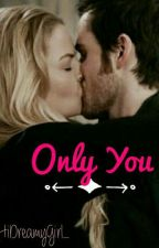 Only You by HiDreamyGirl