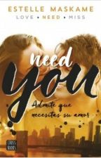 Need you -Estelle Maskame (YOU 2) by here-and-now