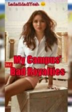 (MCP) My Campus' BAD ROYALTIES [book 2] by Ladadidadens