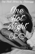 One Hot Night (SPG) by ArianeyyyVelasquez
