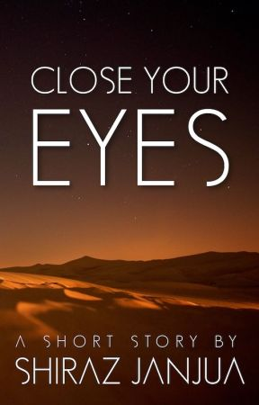 Close Your Eyes by shrzjnju
