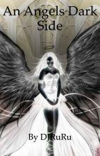 An angels dark side by Rubydiamond88