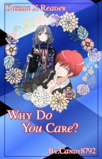 Why Do You Care? {Karma Akabane X Reader} [DISCONTINUED] by Candy8792