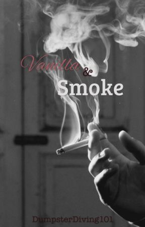 Vanilla & Smoke || A.I. by DumpsterDiving101