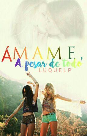 """""""Ámame a pesar de todo"""" by luquelp"""