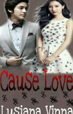 Cause Love by guavafav
