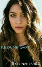 Keep Me Safe by DanielleChristine