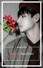 Vampire Next Door || Taehyung x Reader || by sophiabts