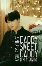 Daddy Sweet Daddy ( _____ Y Jimin ) by Ashley-yung