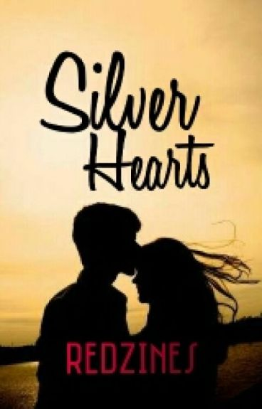 Silver Hearts (Completed)
