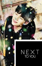 Next to you; Min YoonGi by probleminore