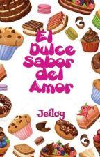 El dulce sabor del amor by Jeilcy