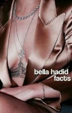 bella hadid facts. by jsyw1926