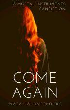 Come again by NataliaLovesBooks
