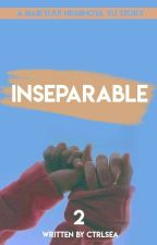 Inseparable | book 2 | y.nishinoya x reader by ctrlsea