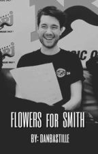 Flowers for Smith - [Dyle: Bastille] by danbastille