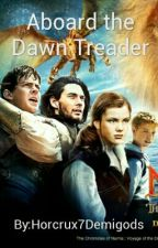 Aboard the Dawn Treader by Horcrux7Demigods