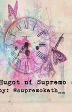 Hugot ni Supremo  by supremokath__