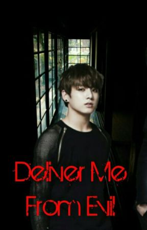 Deliver Me From Evil (BTS Jungkook ) by RainbowKookie25