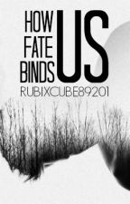 How Fate Binds Us by RubixCube89201