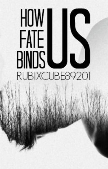 How Fate Binds Us