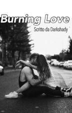 Burning Love by darkshady