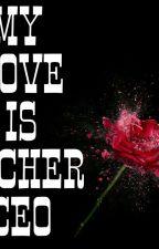 My Love Is Teacher CEO by choyeosin